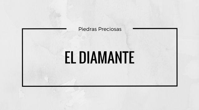 Diamantes. Características, Propiedades y Usos.