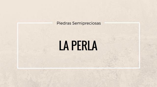 Perlas. Las Gemas Marinas.