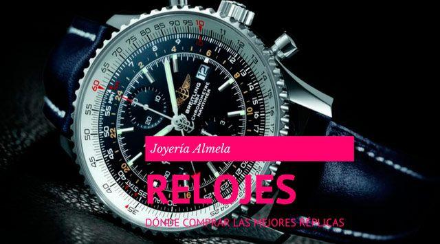 9694a7bd54d Dónde comprar las mejores réplicas de relojes  - Joyería Almela