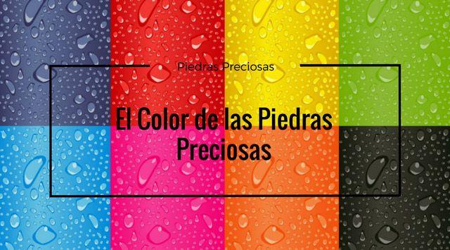 El Color de las Piedras Preciosas.